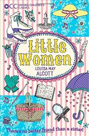 Oxford Childrens Classics: Little Women - Alcott, Louisa May