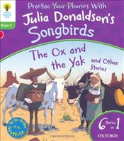 Oxford Reading Tree Songbirds: Level 2: The Ox and the Yak and Other Stories - Donaldson, Julia