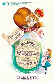 Oxford Childrens Classics: Alices Adventures in Wonderland & Through the Looking-Glass - Carroll, Lewis