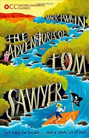 Oxford Childrens Classics: The Adventures of Tom Sawyer - Twain, Mark