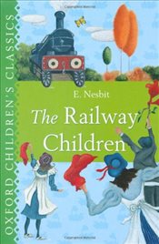 Oxford Childrens Classic: The Railway Children (Oxford Childrens Classics) - Nesbit, Edith