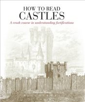 How To Read Castles - Hislop, Malcolm