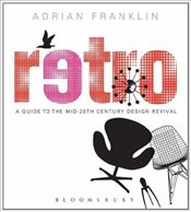 Retro : A Guide to the Mid-20th Century Design Revival - Franklin, Adrian