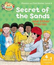Oxford Reading Tree Read With Biff, Chip, and Kipper: Secret of the Sands & Other Stories: Level 6 P - Hunt, Roderick