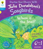 Oxford Reading Tree Songbirds: Level 3: Where Is the Snail and Other Stories - Donaldson, Julia
