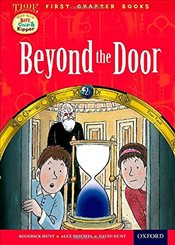 Oxford Reading Tree Read with Biff, Chip and Kipper: Level 11 First Chapter Books: Beyond the Door ( - Hunt, Roderick