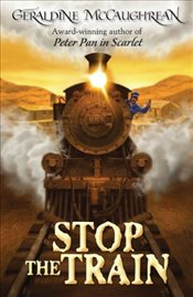 Stop the Train - McCaughrean, Geraldine
