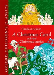 Oxford Childrens Classic: A Christmas Carol and Other Christmas Stories (Oxford Childrens Classics - Dickens, Charles