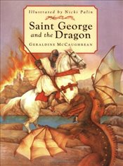 Saint George and the Dragon - McCaughrean, Geraldine