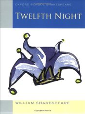 Twelfth Night (2010 edition): Oxford School Shakespeare - Shakespeare, William