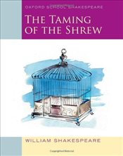 Taming of the Shrew: Oxford School Shakespeare - Shakespeare, William