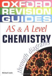 AS and A Level Chemistry through Diagrams (Oxford Revision Guides) - Lewis, Michael