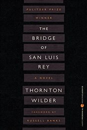 Bridge of San Luis Rey (Perennial Classics) - Wilder, Thornton