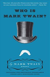 Who Is Mark Twain? - Twain, Mark