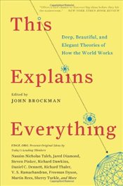 This Explains Everything : Deep, Beautiful, and Elegant Theories of How the World Works - Brockman, John