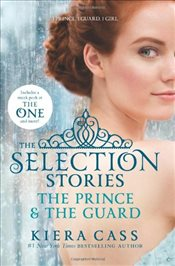 Selection Stories: The Prince & the Guard (Selection (Harper Teen)) - Cass, Kiera