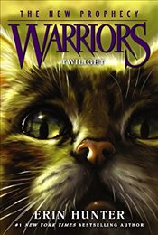 Warriors: The New Prophecy #5: Twilight - Hunter, Erin