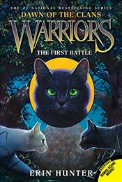 Warriors: Dawn of the Clans #3: The First Battle - Hunter, Erin