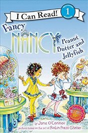 Fancy Nancy: Peanut Butter and Jellyfish (I Can Read Book 1) - OConnor, Jane