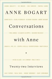 Conversations with Anne: Twenty-four Interviews - Bogart, Anne