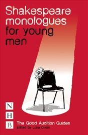 Shakespeare Monologues for Young Men (NHB Good Audition Guides) - Shakespeare, William