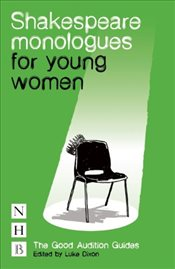 Shakespeare Monologues for Young Women (NHB Good Audition Guides) - Shakespeare, William