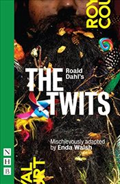Roald Dahls The Twits (NHB Modern Plays) - Dahl, Roald