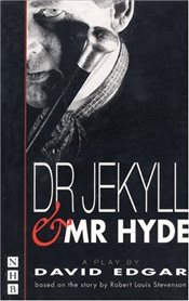 Doctor Jekyll and Mr.Hyde: Play (Nick Hern Books) - Edgar, David