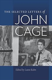Selected Letters of John Cage - Cage, John