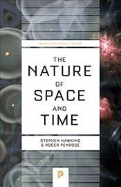 Nature of Space and Time (Princeton Science Library) - Hawking, Stephen