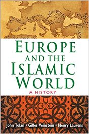 Europe and the Islamic World: A History - Tolan, John