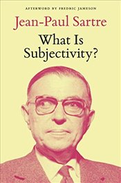 What Is Subjectivity? - Sartre, Jean Paul