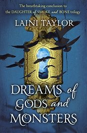 Dreams of Gods and Monsters : Daughter of Smoke and Bone Trilogy Book 3 - Taylor, Laini