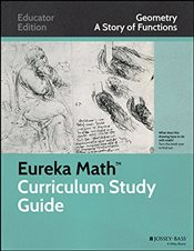 Eureka Math Curriculum Study Guide : A Story of Functions, Geometry -