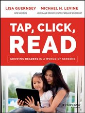 Tap, Click, Read : Growing Readers in a World of Screens - Guernsey, Lisa