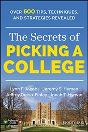 Secrets of Picking a College : And Getting In! - Jacobs, Lynn F.