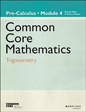 Eureka Math, a Story of Functions : Pre-Calculus : Trigonometry  - Core, Common