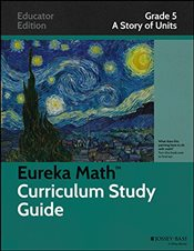 Eureka Math Curriculum Study Guide : A Story of Units, Grade 5 -