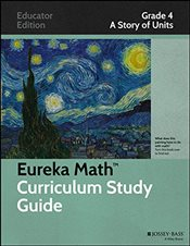 Eureka Math Curriculum Study Guide : A Story of Units, Grade 4 - Core, Common