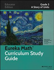 Eureka Math Curriculum Study Guide : A Story of Units, Grade 3 -