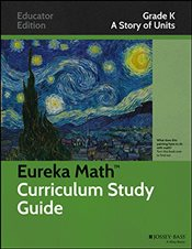 Eureka Math Curriculum Study Guide : A Story of Units, Grade K -