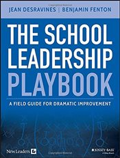 School Leadership Playbook : A Field Guide for Dramatic Improvement - Desravines, Jean