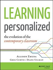Personalized Learning : The Evolution of the Contemporary Classroom - Zmuda, Allison