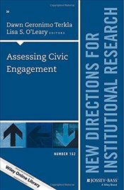 Assessing Civic Engagement : New Directions for Institutional Research : Number 162 - Terkla, Dawn Geronimo