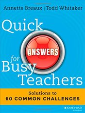 Quick Answers for Busy Teachers : Solutions to 60 Common Challenges - Breaux, Annette