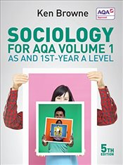 Sociology for AQA : Volume 1 : AS and 1st-Year A Level   - Browne, Ken