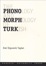 Phonology And Morphology of Turkish - Taylan, Eser Erguvanlı