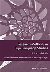 Research Methods in Sign Language Studies : A Practical Guide  - Orfanidou, Eleni