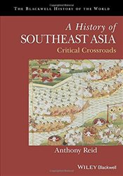 History of Southeast Asia : Critical Crossroads   - Reid, Anthony