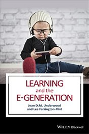 Learning and the E-Generation - Underwood, Jean D. M.